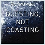 Maximo Park Questing, Not Coasting