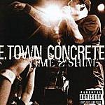 E. Town Concrete Time 2 Shine (Parental Advisory)