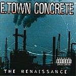 E. Town Concrete The Renaissance (Parental Advisory)