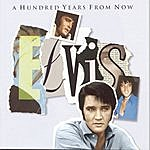 Elvis Presley A Hundred Years From Now: Essential Elvis 4