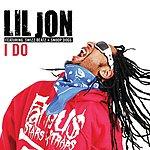 Lil Jon I Do (Feat. Swizz Beatz & Snoop Dog) (Single)