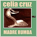 Celia Cruz Madre Rumba Volumen 1