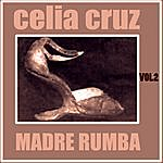 Celia Cruz Madre Rumba Volumen 2