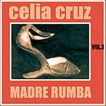 Celia Cruz Madre Rumba Volumen 3