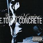 E. Town Concrete The Second Coming