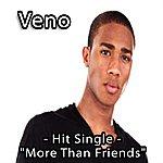 Veno More Than Friends (Single)