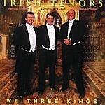 The Irish Tenors We Three Kings
