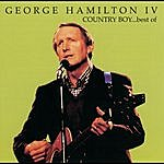 George Hamilton IV Country Boy...Best Of