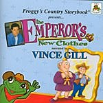 Vince Gill Froggy's Country Storybook Present: The Emperor's New Clothes