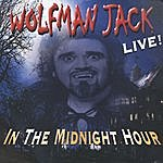 Wolfman Jack Live! In The Midnight Hour