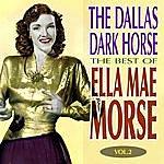 Ella Mae Morse The Dallas Dark Horse - The Best Of Ella Mae Morse Volume 2