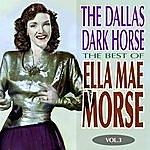 Ella Mae Morse The Dallas Dark Horse - The Best Of Ella Mae Morse Volume 3