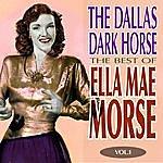 Ella Mae Morse The Dallas Dark Horse - The Best Of Ella Mae Morse Volume 1