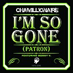 Chamillionaire I'm So Gone (Patron) (Feat. Bobby V.) (Single)