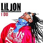 Lil Jon I Do (Feat. Swizz Beatz & Snoop Dogg) (Single)