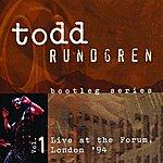 Todd Rundgren Bootleg Series, Vol.1: Live At The Forum, London '94
