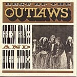 The Outlaws Best Of...Green Grass & High Tides (Remastered)