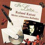 Roland Kaiser In Liebe... (Meine Schönsten Balladen)