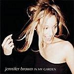 Jennifer Brown In My Garden