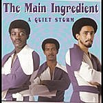 The Main Ingredient A Quiet Storm