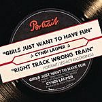 Cyndi Lauper Girls Just Want To Have Fun/Right Track Wrong Train