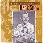 Hank Snow The Essential Hank Snow