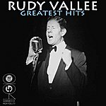 Rudy Vallee Greatest Hits
