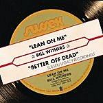 Bill Withers Lean On Me/Better Off Dead