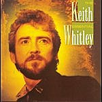Keith Whitley The Essential Keith Whitley