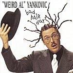 'Weird Al' Yankovic Bad Hair Day