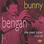 Bunny Berigan The Pied Piper (1935-1940)