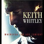 Keith Whitley Wherever You Are Tonight