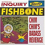 Fishbone Chim Chim's Badass Revenge