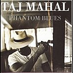 Taj Mahal Phantom Blues