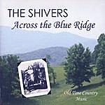 The Shivers Across The Blue Ridge