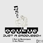 Oculus Just A Groove Box (2-Track Single)