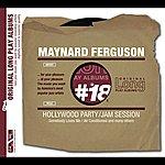 Maynard Ferguson Hollywood Party / Jam Session
