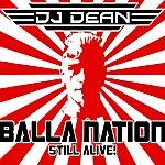 DJ Dean Balla Nation Still Alive (Download Edit)