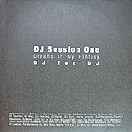 DJ Session One Dreams In My Fanatsy