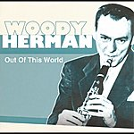 Woody Herman Out Of This World