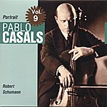 Pablo Casals Portrait Vol. 9