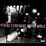 Franz Ferdinand No You Girls (6-Track Maxi-Single)