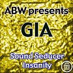 Gia ABW Presents Gia: Insanity/Sound Seducer