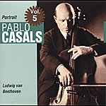 Pablo Casals Portrait Vol. 5