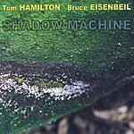Tom Hamilton Shadow Machine