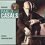 Pablo Casals Portrait Vol. 2
