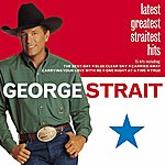 George Strait Latest Greatest Straitest Hits