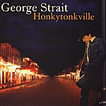 George Strait Honkytonkville (International Version)