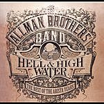 The Allman Brothers Band Hell & High Water: The Best Of The Arista Years