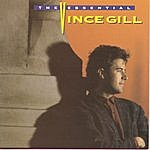 Vince Gill The Essential Vince Gill